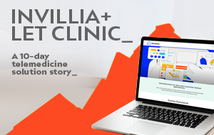 How is Let Clinic connecting doctors and patients in times of social distancing with Invillia? A telemedicine solution story