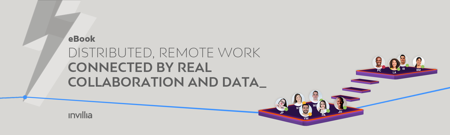 Distributed, Remote Work Connected by Real Collaboration and Data
