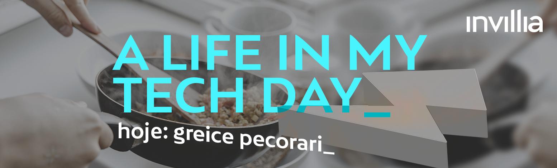 Um dia na minha vida conectada, por Greice Pecorari