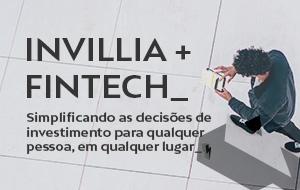 Como uma FinTech está facilitando o investimento bancário com a Invillia? A história de um aplicativo de ponta para celular