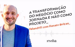 FalandoTI com Renato Bolzan: Liderança nas Techs