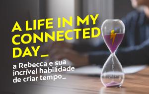 Um dia na minha vida conectada, por Rebecca Rodrigues