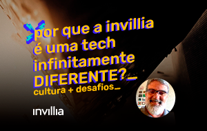 A visão de Sérgio Caliani sobre o que torna a Invillia um lugar fantástico para trabalhar